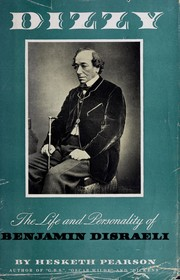 Cover of: Dizzy: the life & personality of Benjamin Disraeli, Earl of Beaconsfield