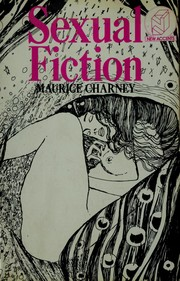 Cover of: Sexual fiction | Maurice Charney