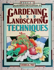 Cover of: Rodale's illustrated encyclopedia of gardening and landscaping techniques | Barbara W. Ellis, editor ; contributing writers, Diane Bilderback ... [et al.].