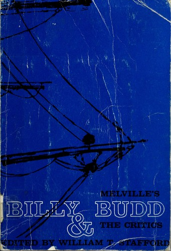 critical essays on melville billy budd The problem of billy budd by edward h rosenberry  william stafford under the title melville's billy budd and the critics (san francisco, 1961) lists nearly a hundred in  is instructive to reflect on the critical abuse billy budd would deservedly draw if it really said what.
