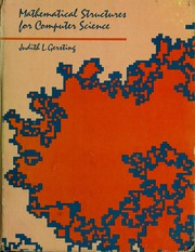 Cover of: Mathematical structures for computer science | Judith L. Gersting