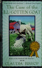 Cover of: The case of the ill-gotten goat | Claudia Bishop