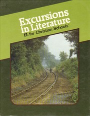Excursions in literature for Christian schools by Donna L. Hess