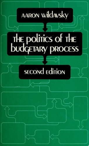 The politics of the budgetary process by Aaron B. Wildavsky