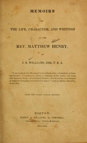 Memoirs of the life, character, and writings of the Rev. Matthew Henry by Williams, J. B.