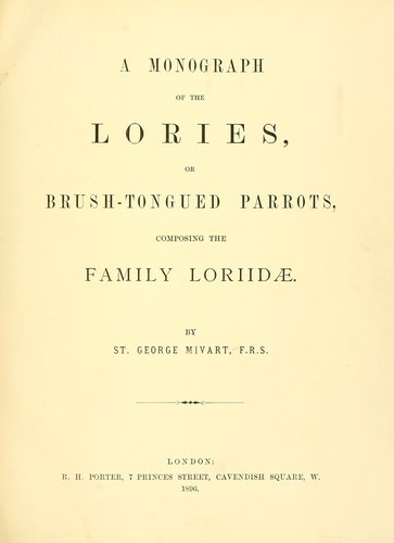 A monograph of the lories, or brush-tongued parrots by St. George Jackson Mivart