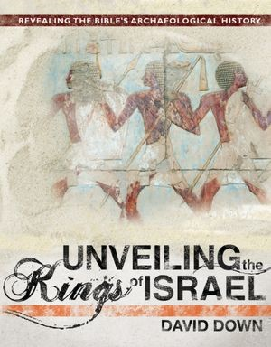 Unveiling the kings of Israel by David Down