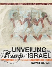 Cover of: Unveiling the kings of Israel | David Down