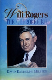 Will Rogers, the Cherokee Kid by David Randolph Milsten