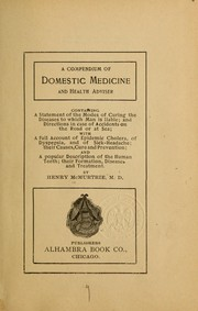 Cover of: A compendium of domestic medicine, and health adviser ... | Henry McMurtrie