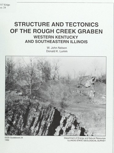 Structure and tectonics of the Rough Creek Graben by W. John Nelson