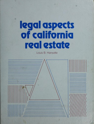 Legal aspects of California real estate