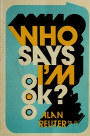 Cover of: Who says I'm O.K.?
