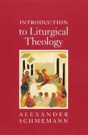 Cover of: Introduction to Liturgical Theology by Alexander Schmemann