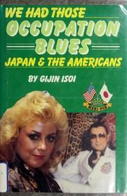 We had those occupation blues