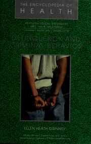 Cover of: Delinquency and criminal behavior | Ellen Heath Grinney