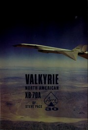 Cover of: North American Valkyrie XB-70A | Steve Pace