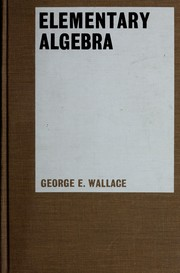Cover of: Elementary algebra | Wallace, George E.