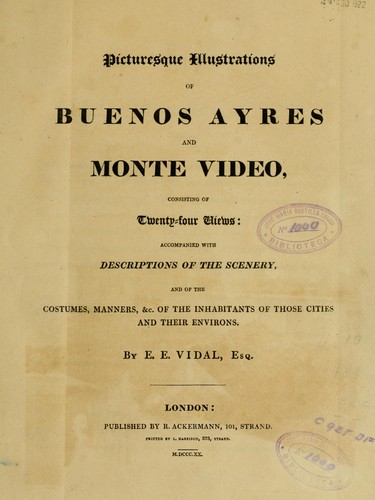 Picturesque illustrations of Buenos Ayres and Monte Video, consisting of twenty-four views by Emeric Essex Vidal