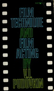 Film technique, and Film acting by Vsevolod Illarionovich Pudovkin