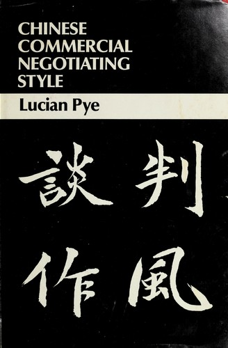Chinese commercial negotiating style = by Pye, Lucian W.