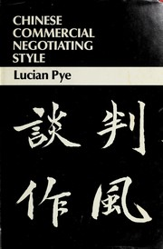 Cover of: Chinese commercial negotiating style = | Pye, Lucian W.