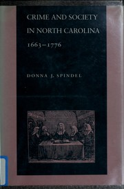 Cover of: Crime and society in North Carolina, 1663-1776 | Donna Spindel