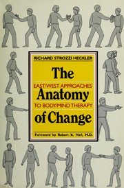 Cover of: The anatomy of change | Richard Strozzi-Heckler