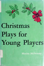 Cover of: Christmas plays for young players | [compiled by] Maxine McSweeny.