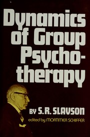 Cover of: Dynamics of group psychotherapy