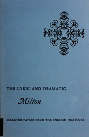 Cover of: The lyric and dramatic Milton