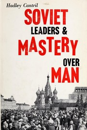 Cover of: Soviet leaders and mastery over man