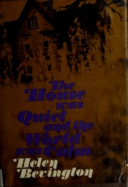 Cover of: The house was quiet and the world was calm