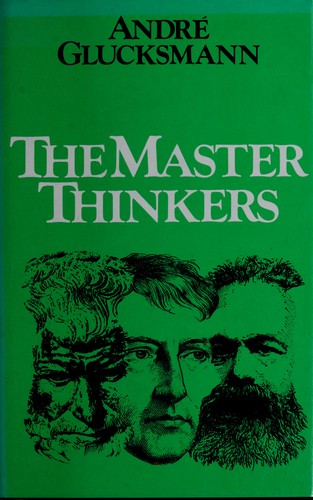 The master thinkers by André Glucksmann