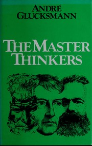 Cover of: The master thinkers | André Glucksmann