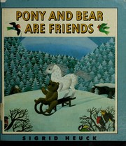Cover of: Pony & Bear Are Friends