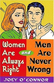 Cover of: Women are always right and men are never wrong