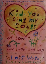 Cover of: Kid, you sing my songs of love, and loss, and hope