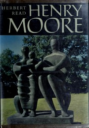 Cover of: Henry Moore: a study of his life and work