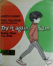 Cover of: Try it again, Sam: safety when you walk.