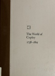 Cover of: The world of Copley, 1738-1815 | Alfred Victor Frankenstein