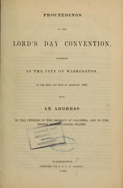 Cover of: Proceedings of the Lord's day convention, assembled in the city of Washington...