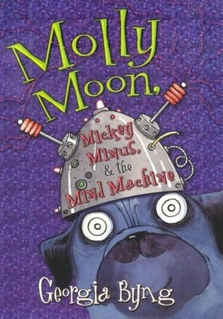 Molly Moon Mickey Minus and the Mind Machine by
