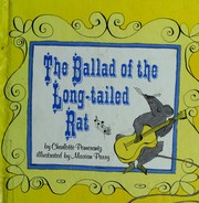 Cover of: The ballad of the long-tailed rat. | Charlotte Pomerantz
