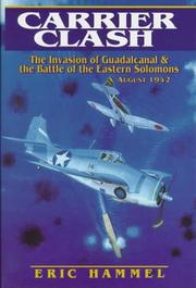 Cover of: Carrier clash: the invasion of Guadalcanal and the battle of the eastern Solomons, August 1942