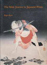Cover of: The male journey in Japanese prints