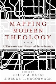 Cover of: Mapping modern theology | Kelly M. Kapic