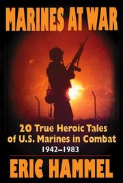 Cover of: Marines at war: 20 true heroic tales of U.S. Marines in combat, 1942-1983