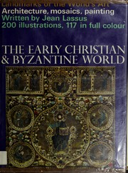 Cover of: The early Christian and Byzantine world. | Jean Lassus