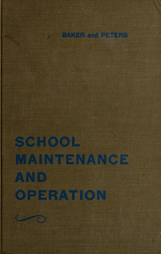 School maintenance and operation by Joseph J. Baker